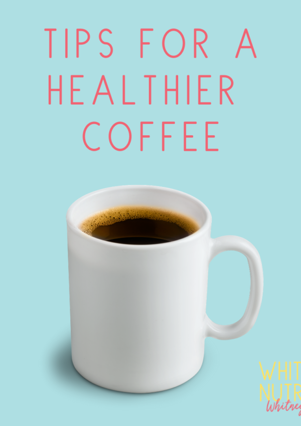 Healthier Coffee – Tips from a Registered Dietitian